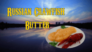Russian Flavoring Crawfish Butter