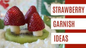 9 Easy Strawberry Garnish Ideas Gala In The Kitchen